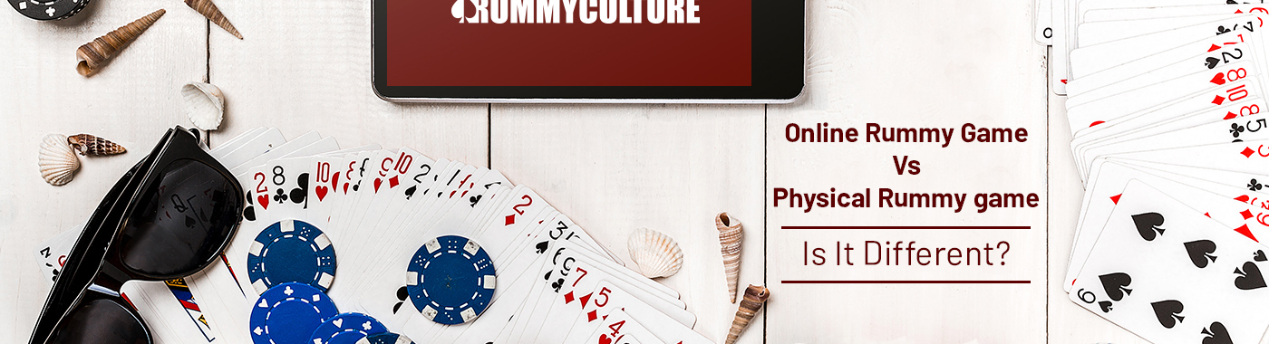 online rummy vs physical rummy