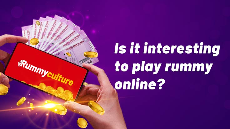 is it interesting to play online rummy