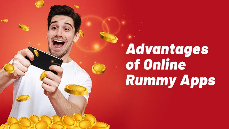 Online Rummy Apps Advantages
